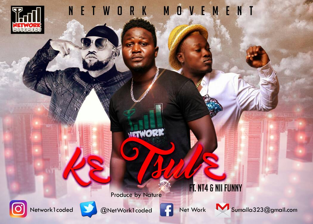 Music: Network Ft NT4 X Nii Funny – K3 Tsu L3 ( prod by